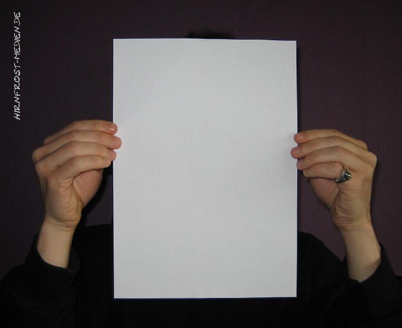 Der Kopf eines Menschen sollte so leer sein, wie ein weißes DIN A4-Papier ...
